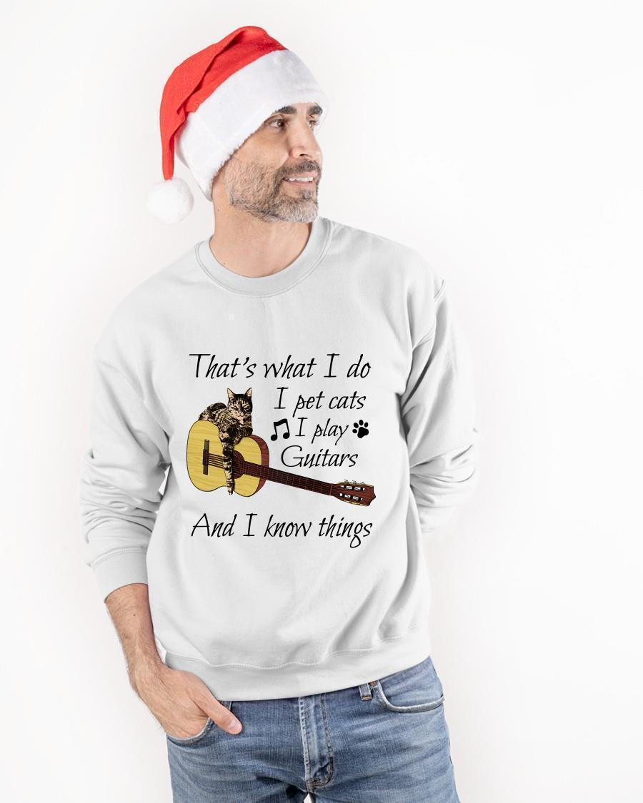 That's What I Do I Pet Cats I Play Guitars And I Know Thing Sweater