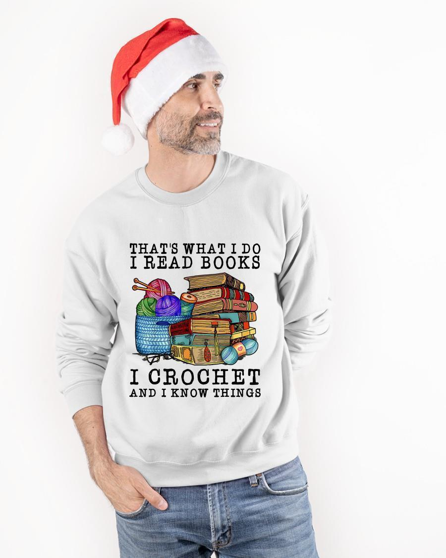 That's What I Do I Read Books I Crochet And I Know Things Sweater