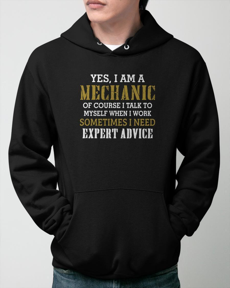 Yes I Am A Mechanic Of Course I Talk To My Self When I Work Hoodie