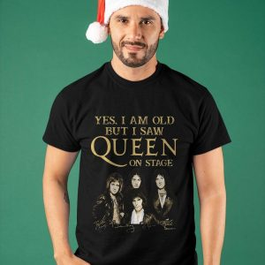 Yes I Am Old But I Saw Queen On Stage Shirt