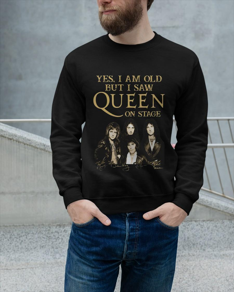 Yes I Am Old But I Saw Queen On Stage Sweater