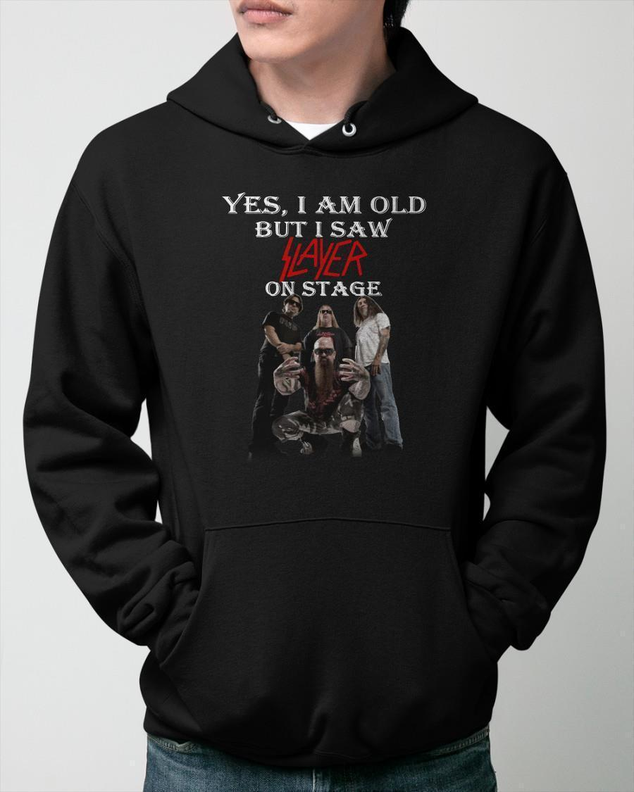 Yes I Am Old But I Saw Slayer On Stage Hoodie
