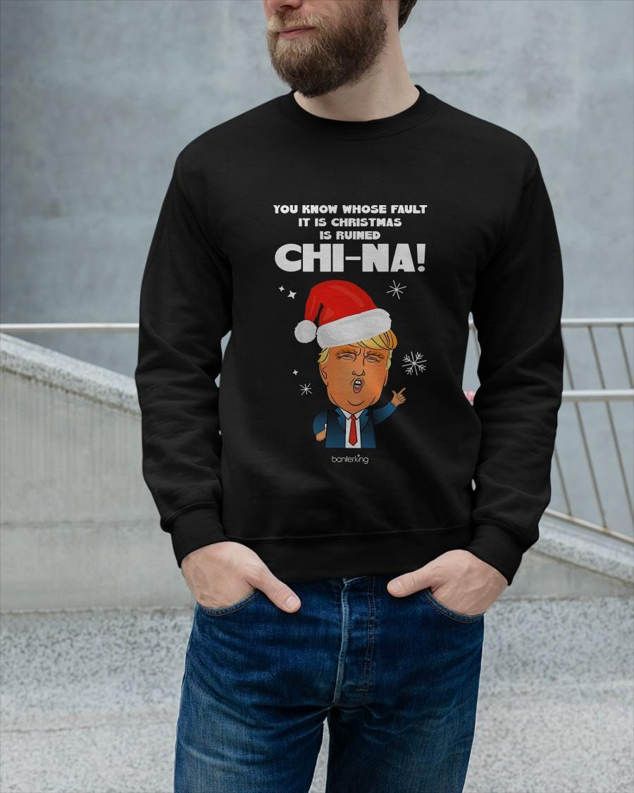 You Know Whose Fault It Is Christmas Is Ruined China Sweater