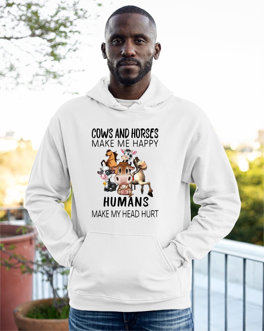 Cows And Horse Make Me Happy Humans Make My Head Hurt Hoodie