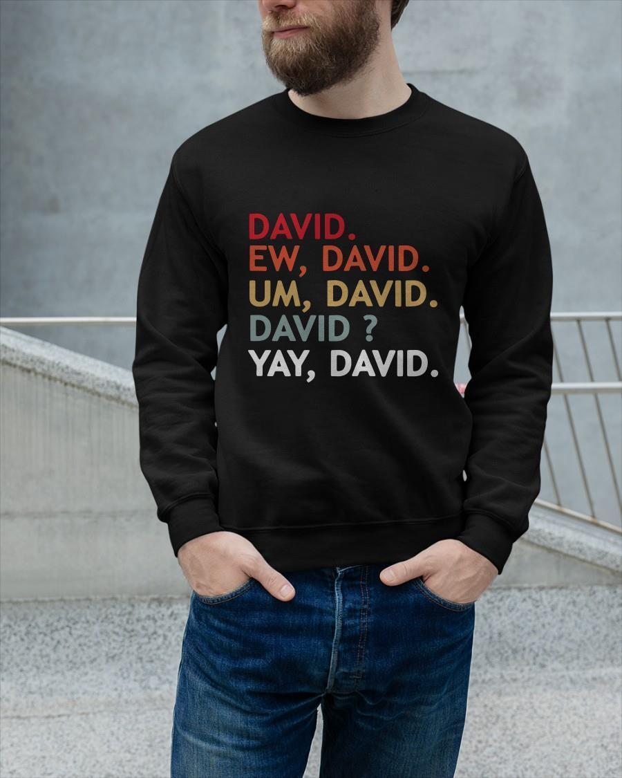 David Ew David Um David David Yay David Longsleeve