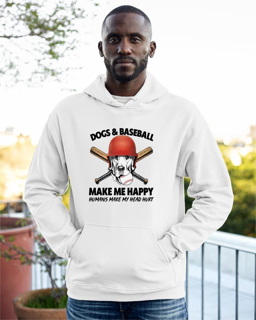 Dogs And Baseball Make Me Happy Humans Make My Head Hurt Hoodie