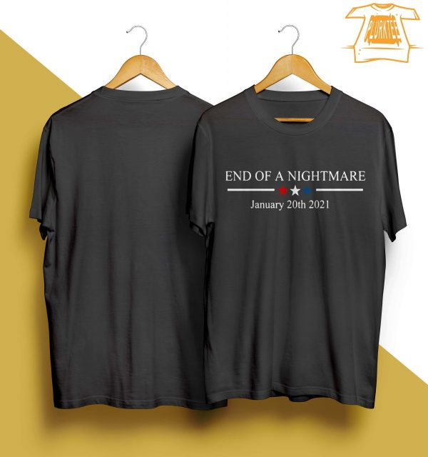 End Of A Nightmare January 20th 2021 Shirt