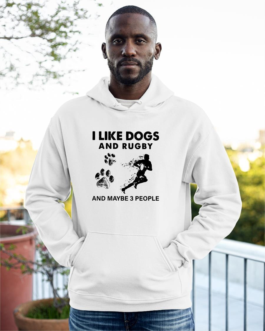I Like Dogs And Rugby And Maybe 3 People Hoodie