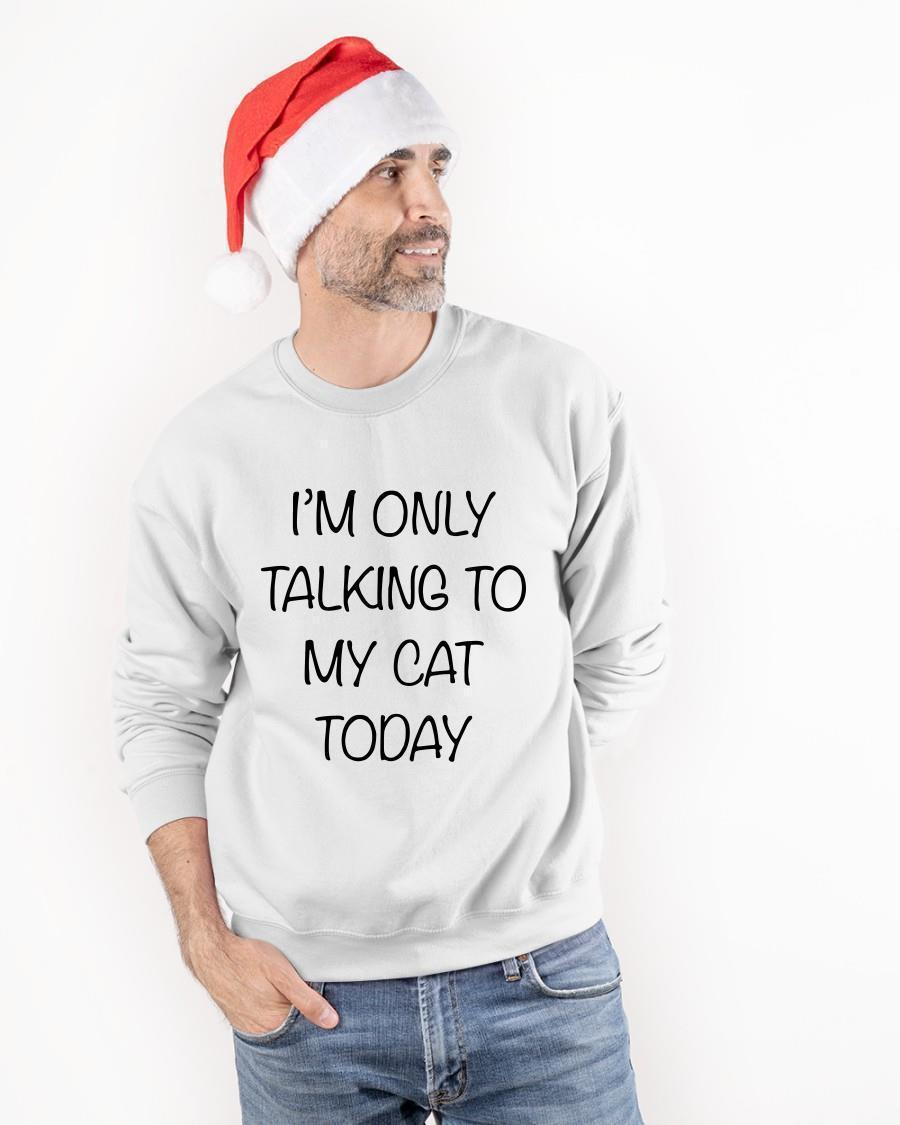 I'm Only Talking To My Cat Today Longsleeve