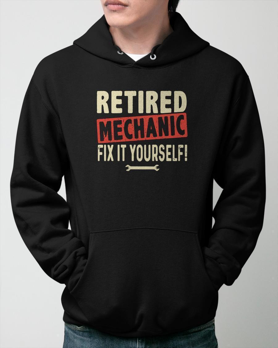 Retired Mechanic Fix It Yourself Hoodie