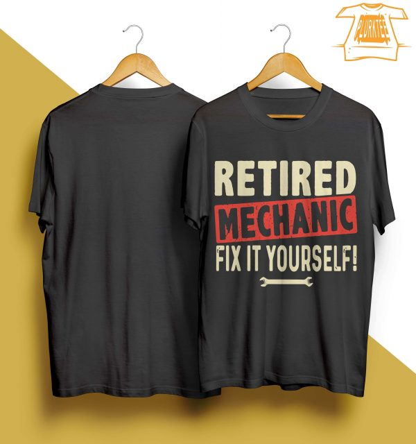 Retired Mechanic Fix It Yourself Shirt