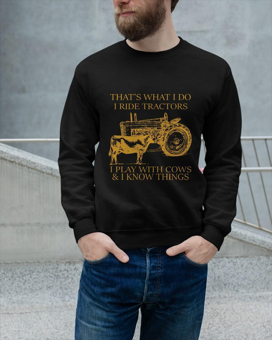 That's What I Do I Ride Tractors I Play With Cows And I Know Things Tank Top