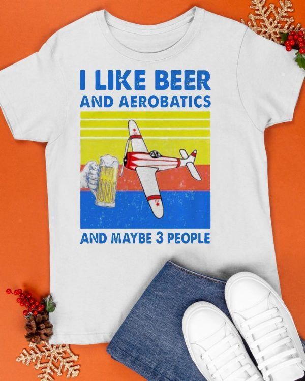 Vintage I Like Beer And Aerobatics And Maybe 3 People Shirt