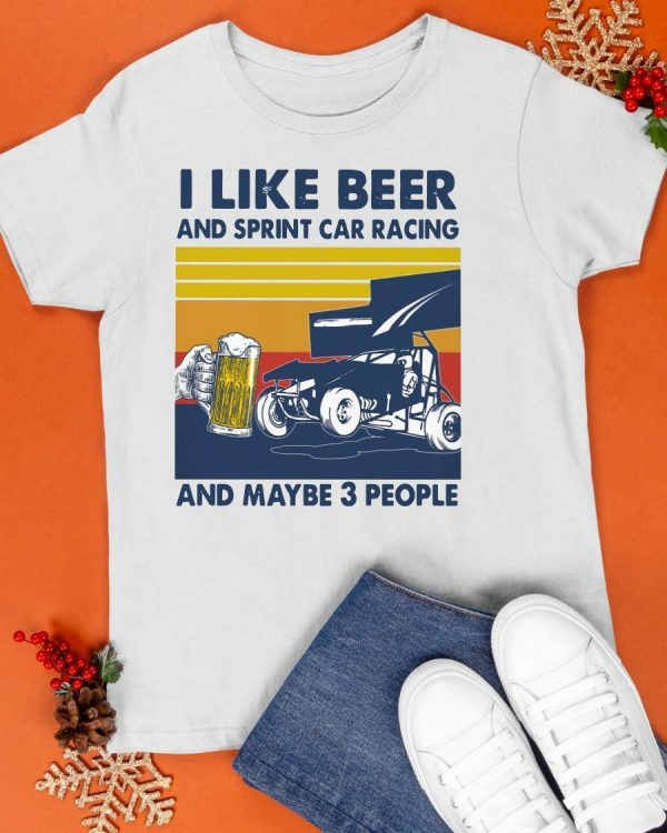 Vintage I Like Beer And Sprint Car Racing And Maybe 3 People Shirt
