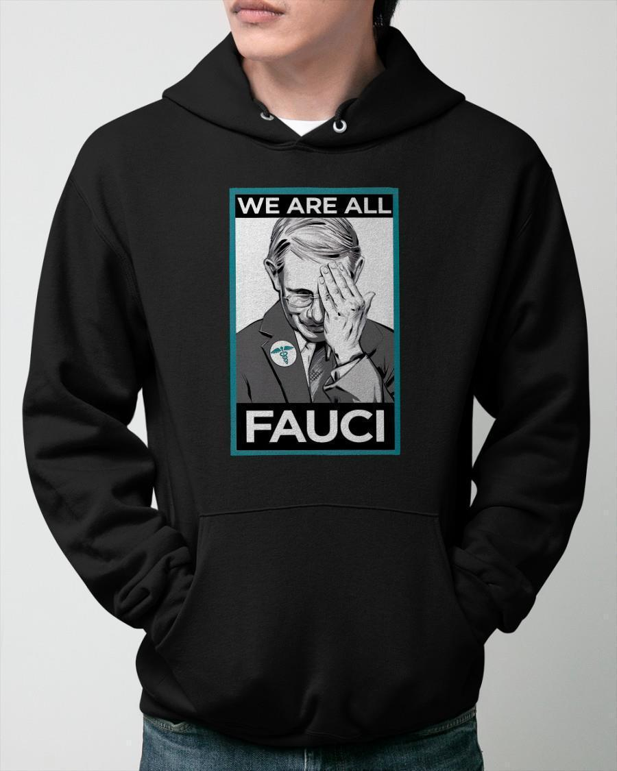 We Are All Fauci Hoodie