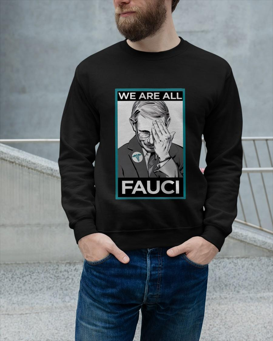 We Are All Fauci Longsleeve