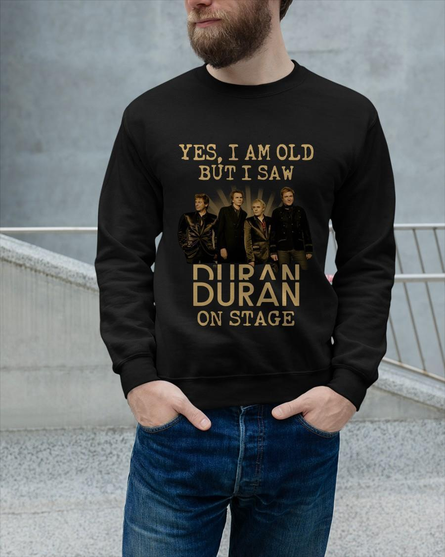 Yes I Am Old But I Saw Duran Duran On Stage Longsleeve