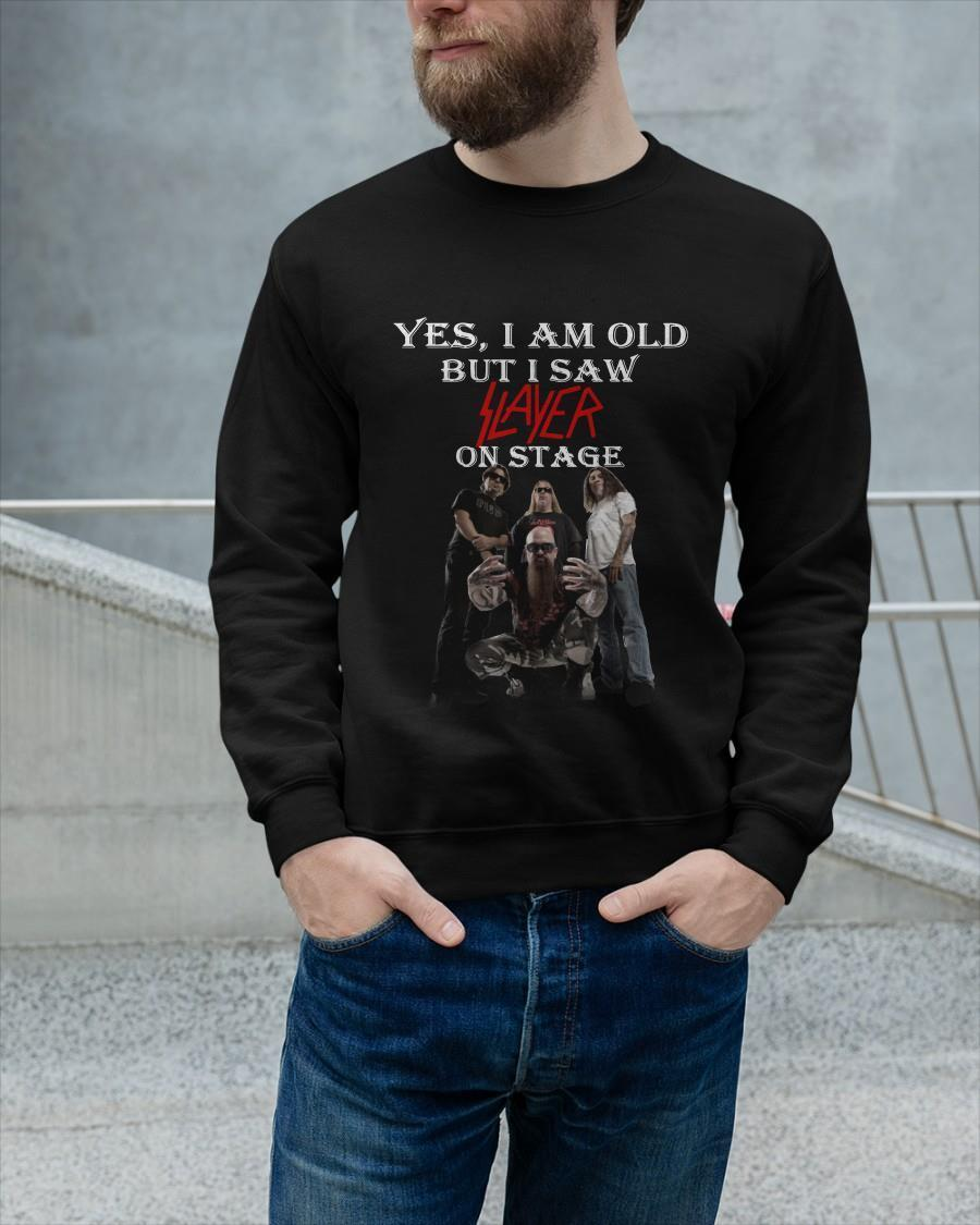 Yes I Am Old But I Saw Slayer On Stage Sweater