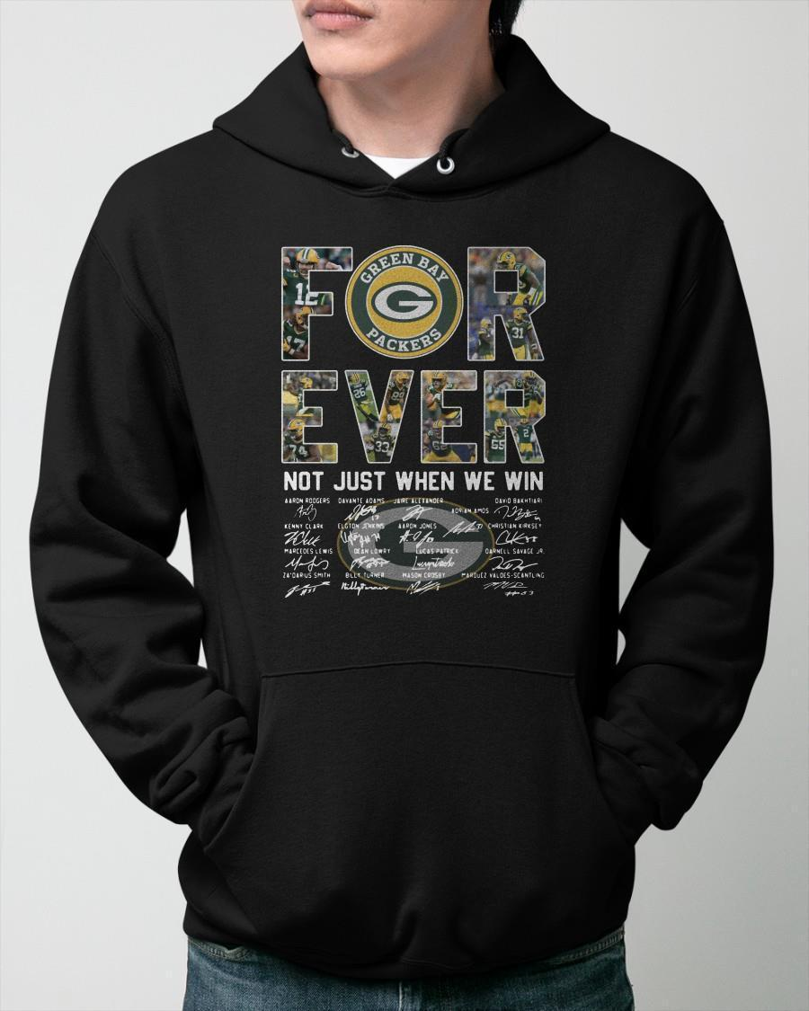 Green Bay Packers Forever Not Just When We Win Hoodie