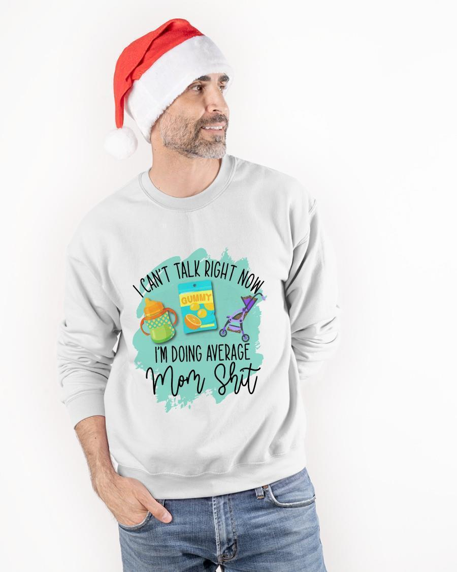 I Can't Talk Right Now I'm Doing Average Mom Shit Sweater