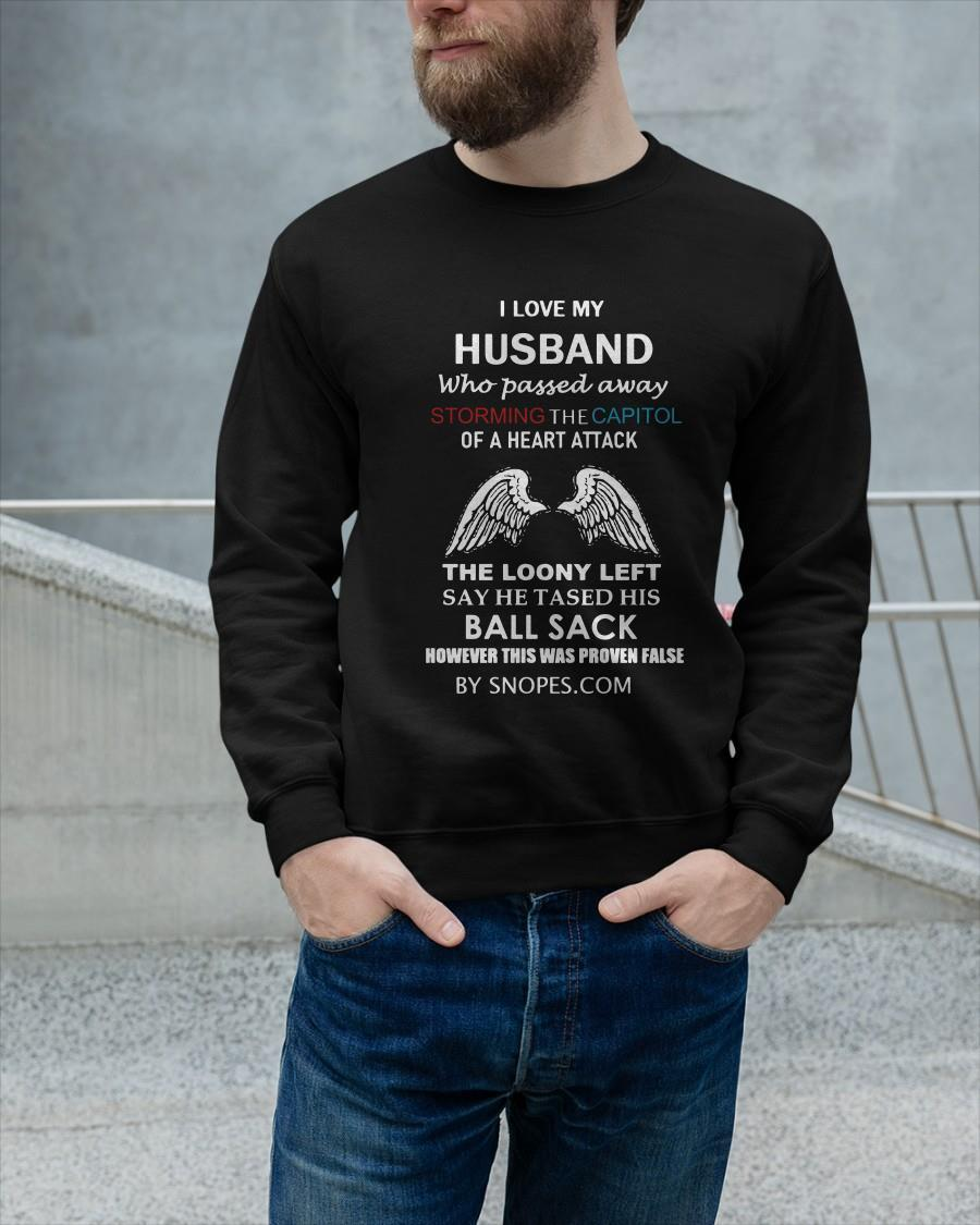 I Love My Husband Who Passed Away Storming The Capitol Of A Heart Attack Longsleeve