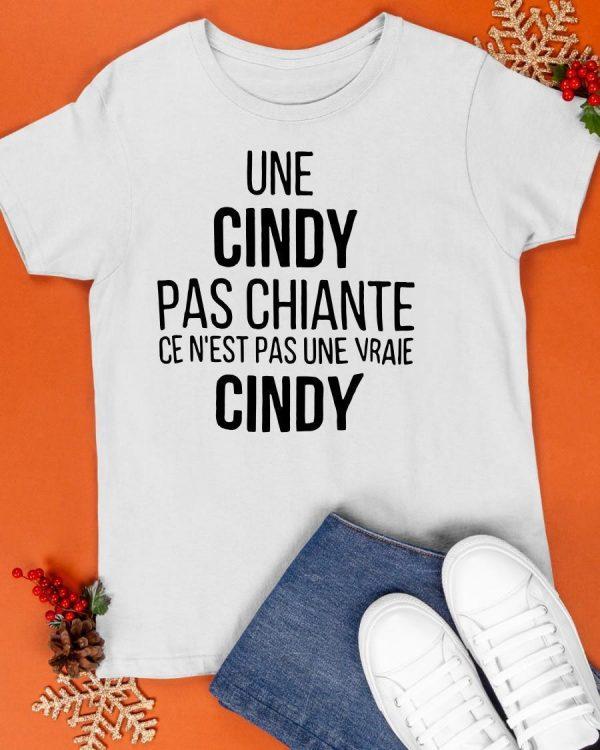 Une Cindy Pas Chiante Ce N'est Pas Une Vraie Cindy Shirt