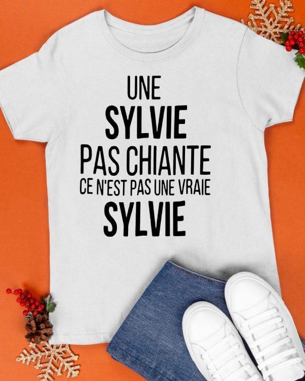 Une Sylvie Pas Chiante Ce N'est Pas Une Vraie Sylvie Shirt