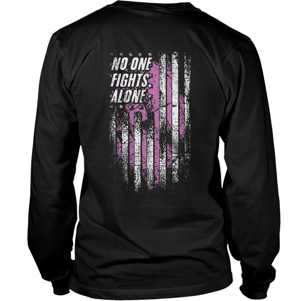 No One Fights Alone Breast Cancer Awareness Back Longsleeve