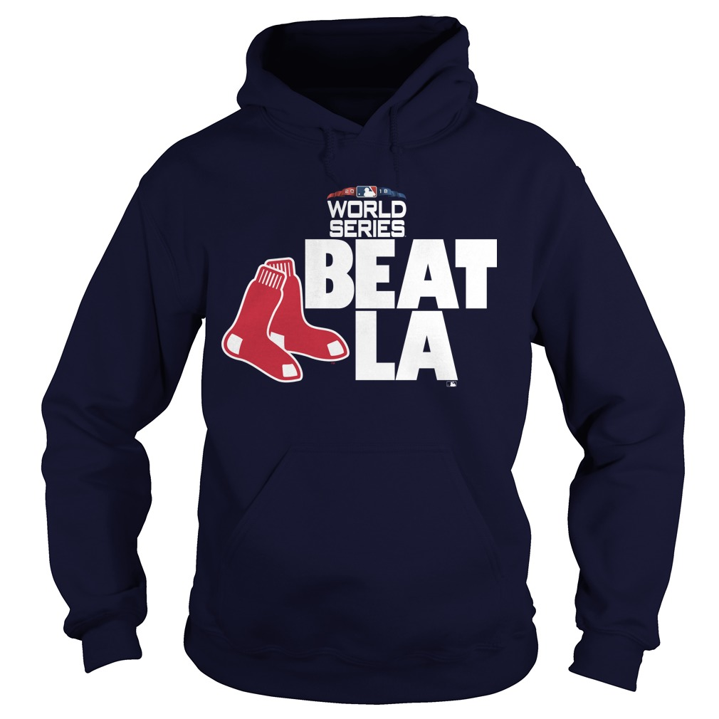 Boston Red Sox 2018 World Series Beat La Hoodie