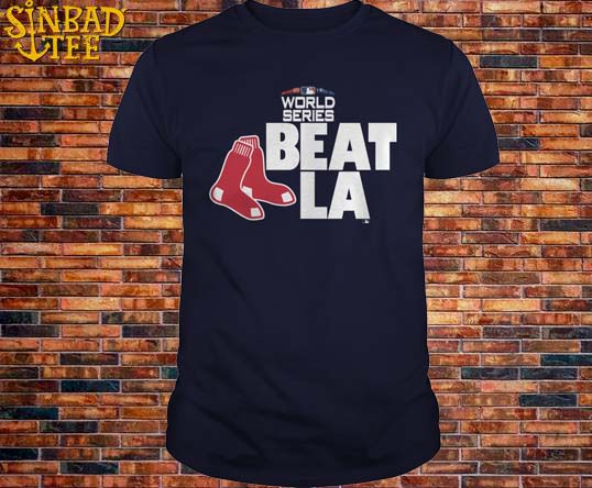 Boston Red Sox 2018 World Series Beat La Shirt