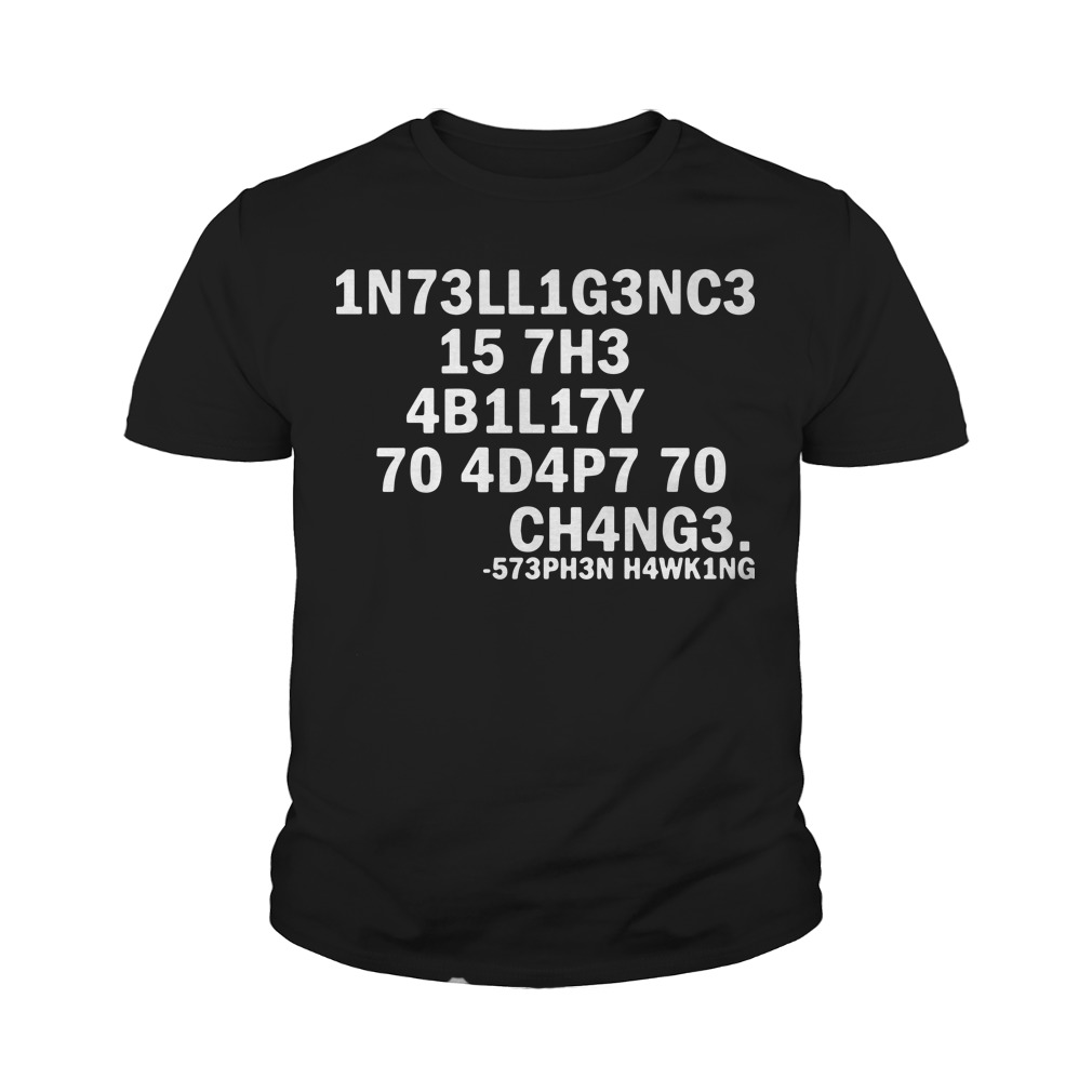 Intelligence Is The Ability To Adapt To Change Stephen Hawking Youth Tee