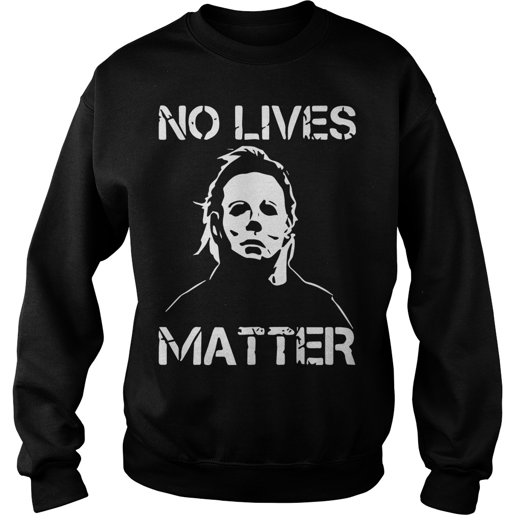 No Lives Matter Michael Myers Sweater