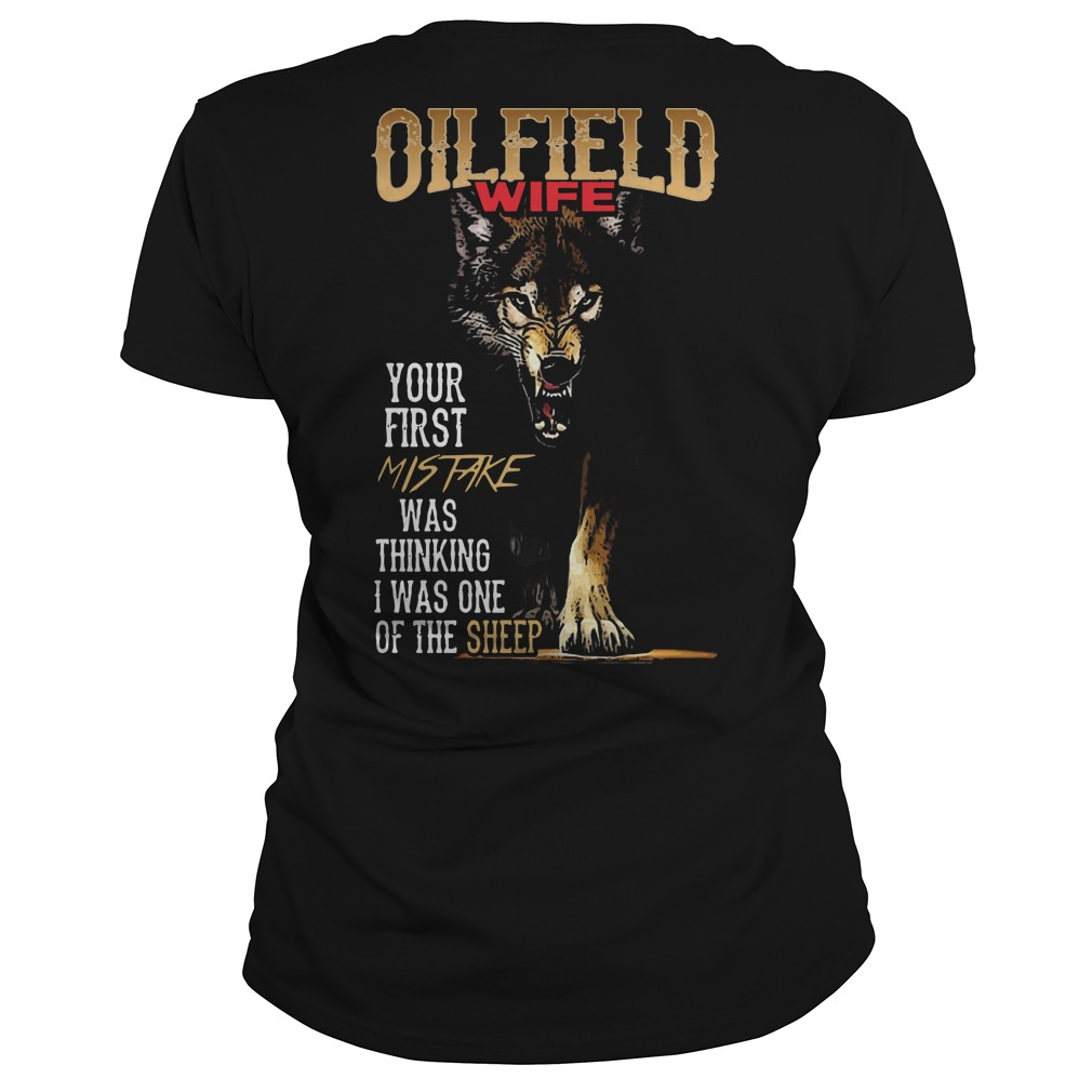 Oilfield Wife Your First Mistake Thinking I One Of Sheep Wolf Ladies