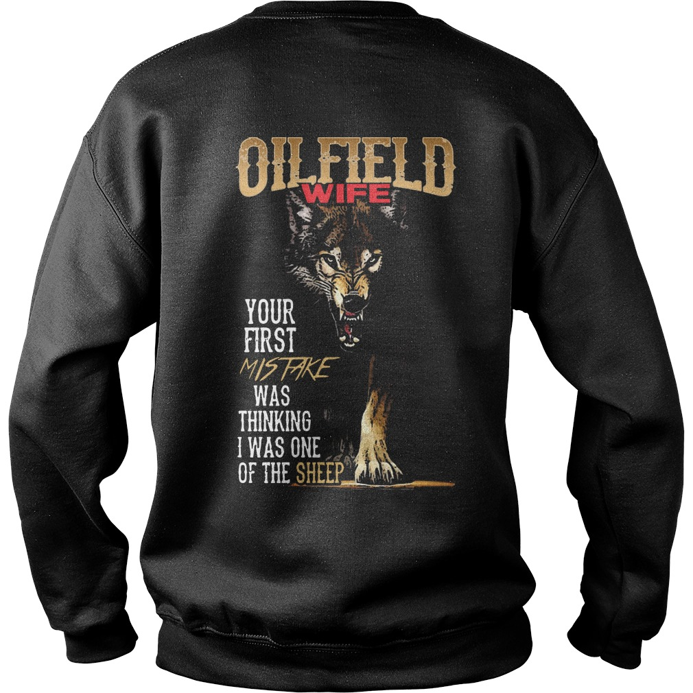 Oilfield Wife Your First Mistake Thinking I One Of Sheep Wolf Sweater