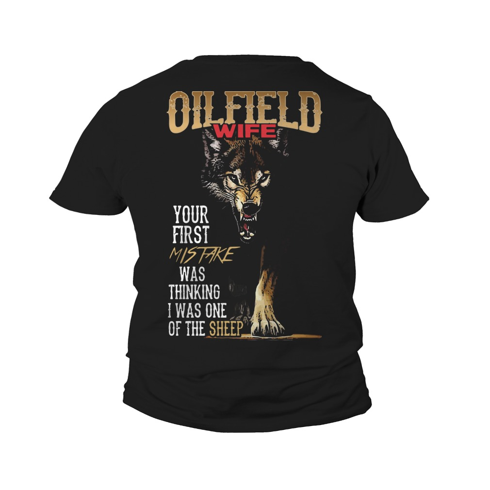 Oilfield Wife Your First Mistake Thinking I One Of Sheep Wolf Youth Tee