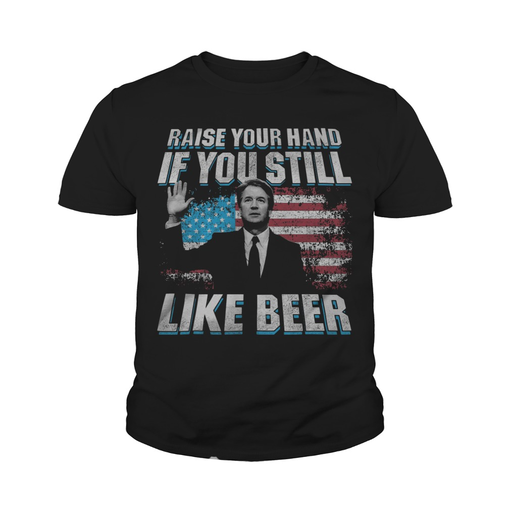 Raise Your Hand If You Still Like Beer Youth Tee