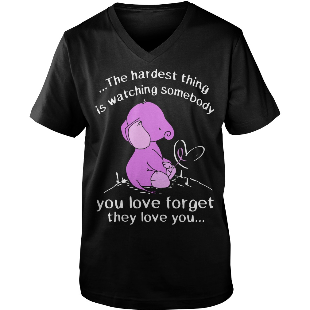 The Hardest Thing Is Watching Someone You Love Forget They Love You Guys V-Neck
