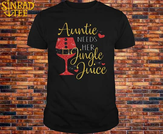 Aunt Needs Her Jingle Juice Shirt