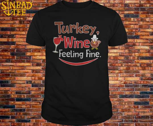 Turkey Wine Feeling Fine Shirt