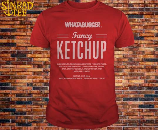 Whataburger Fancy Ketchup Shirt