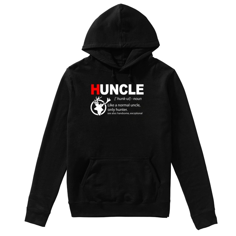 Huncle Like A Normal Uncle Only Hunter Hoodie