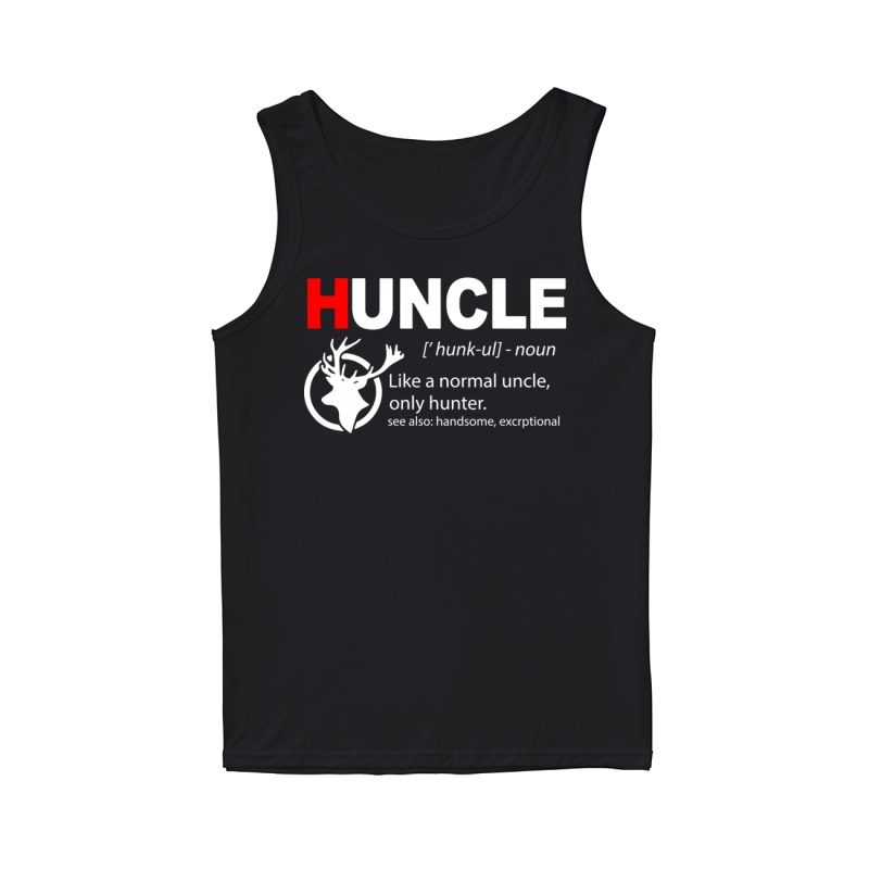 Huncle Like A Normal Uncle Only Hunter Tank Top