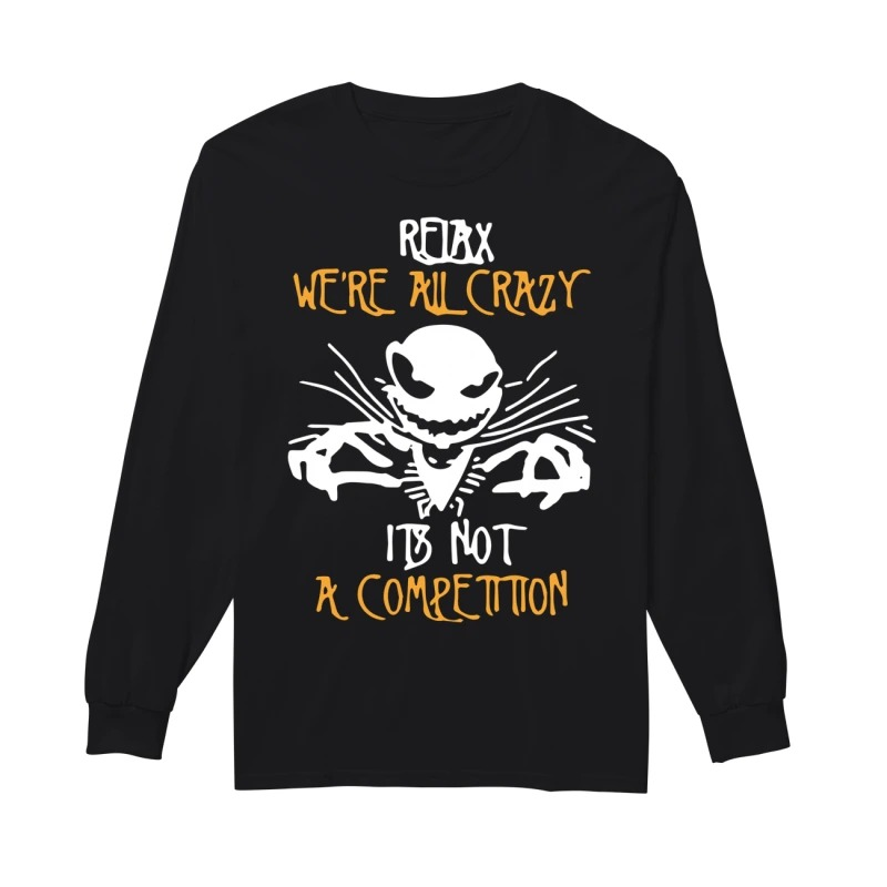 Jack Skellington We're All Crazy It's Not A Longsleeve Tee