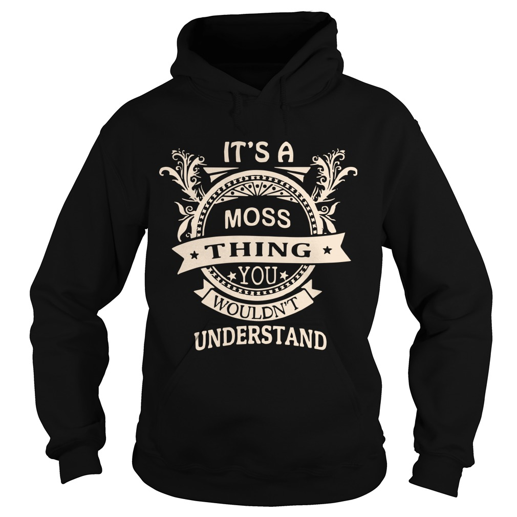 It's A Moss Thing You Wouldn't Understand Hoodie