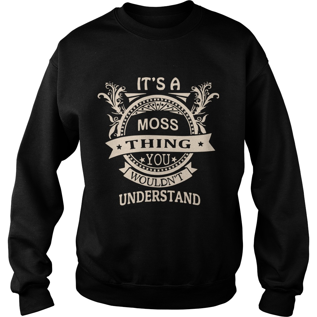 It's A Moss Thing You Wouldn't Understand Sweater