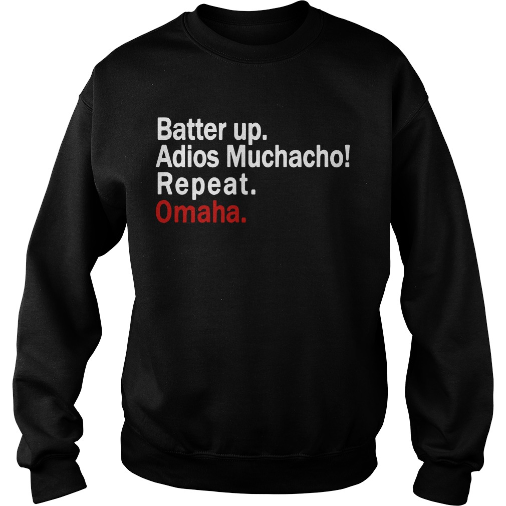 Batter Up Adios Muchacho Repeat Omaha Sweater