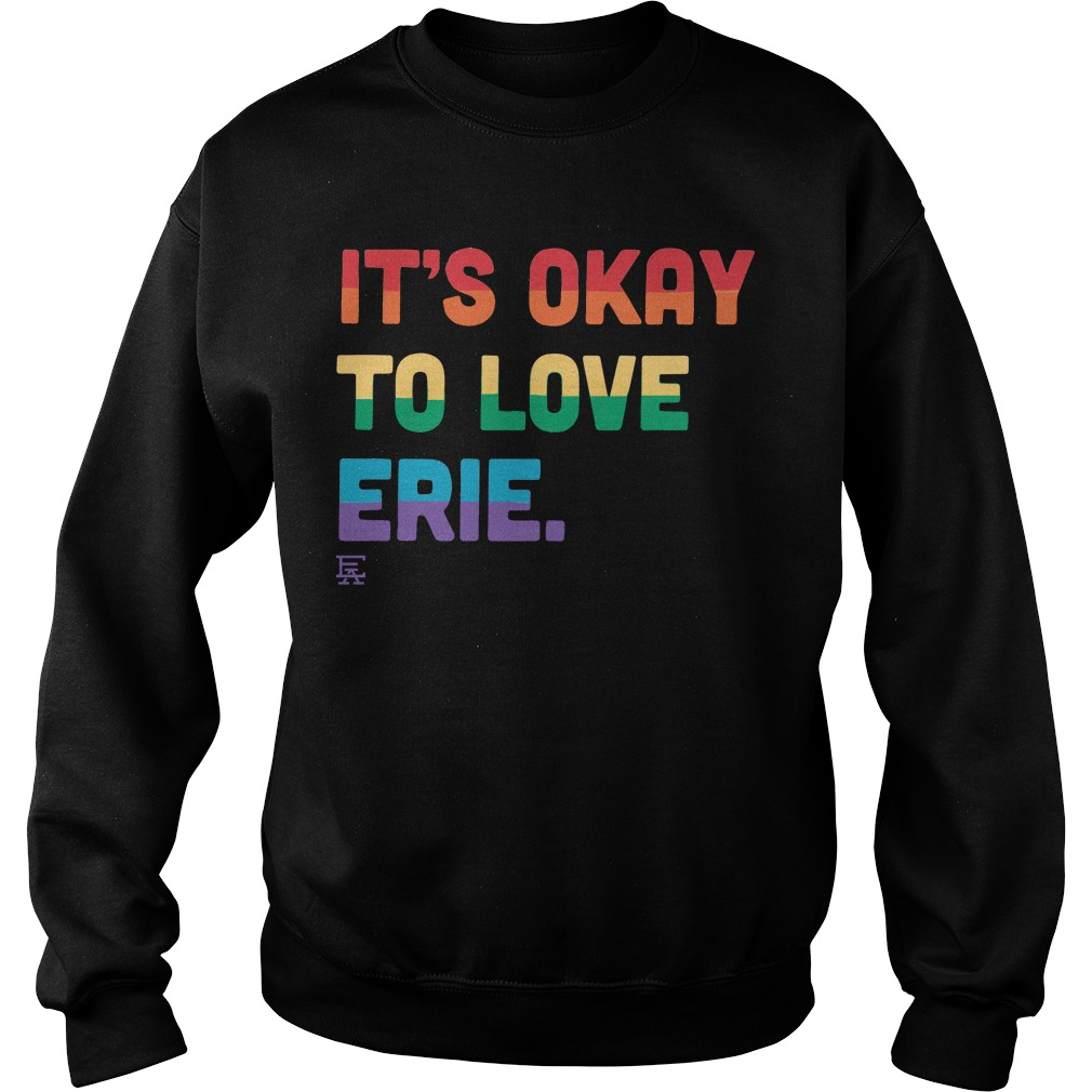 It's Okay to Love Erie Pride Sweater