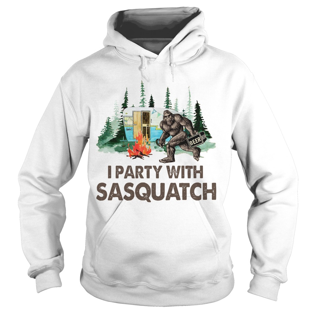 Bigfoot Camping I Party With Sasquatch Hoodie