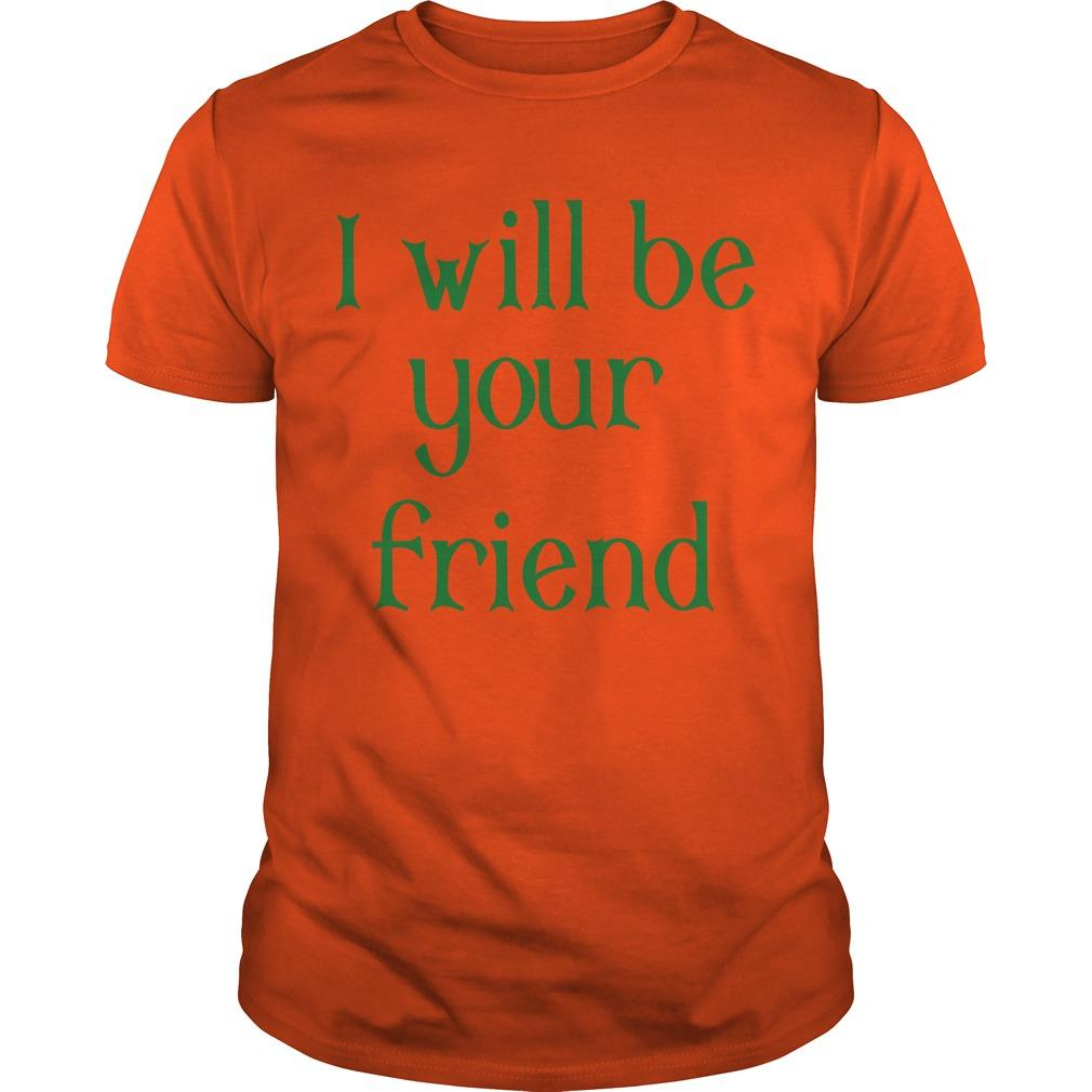 Georgia Boy I Will Be Your Friend Shirt