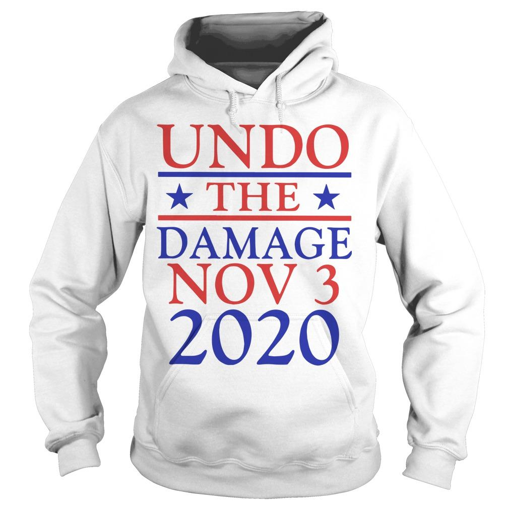 Undo The Damage Nov 3 2020 Hoodie